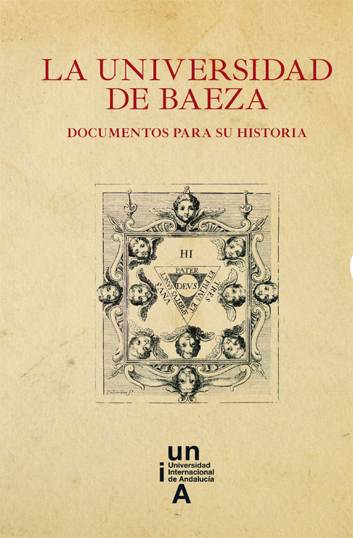 La Universidad De Baeza. Documentos Para Su Historia