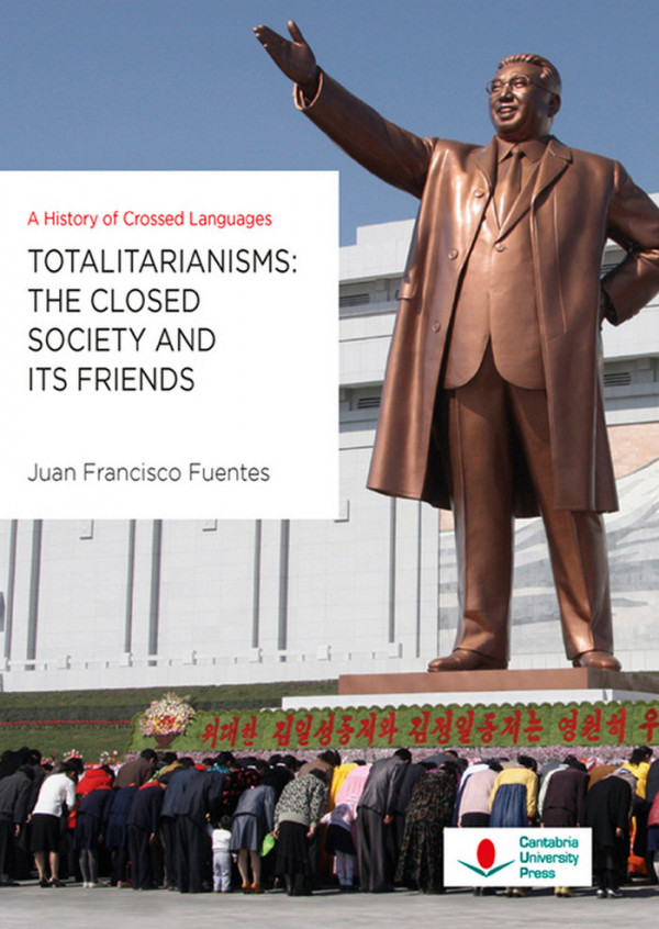 Totalitarianisms: The Closed Society And Its Friends. A Hist